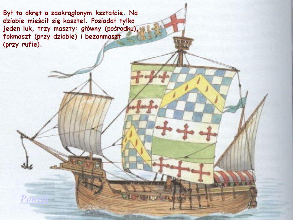 Był to okręt o zaokrąglonym kształcie. Na dziobie mieścił się kasztel