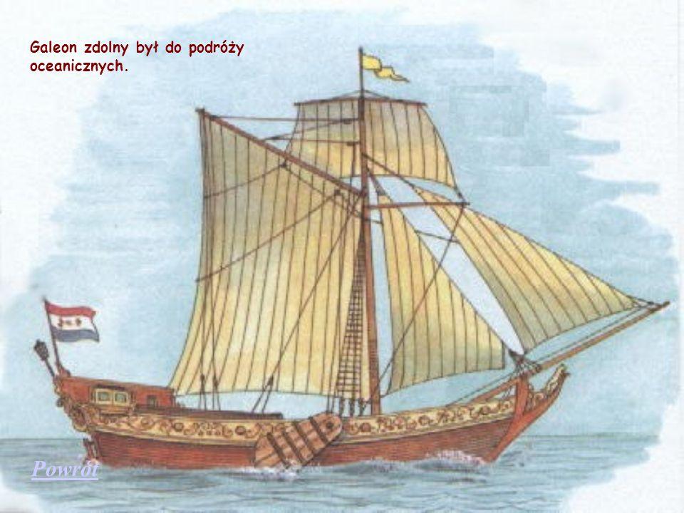 Galeon zdolny był do podróży oceanicznych.