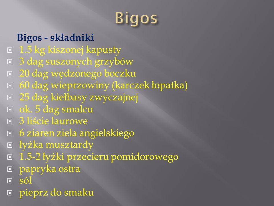Bigos Bigos - składniki 1.5 kg kiszonej kapusty