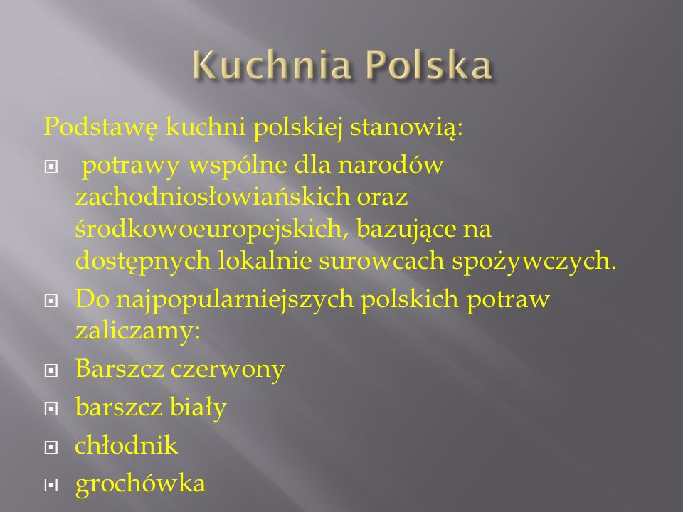 Kuchnia Polska Podstawę kuchni polskiej stanowią: