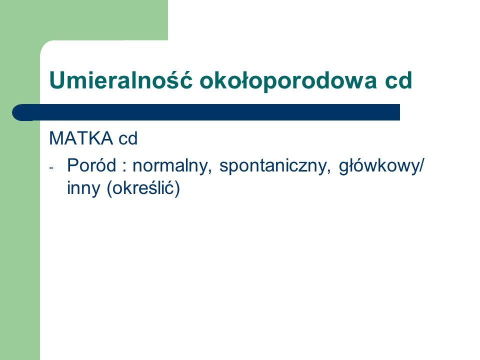 Umieralność okołoporodowa cd