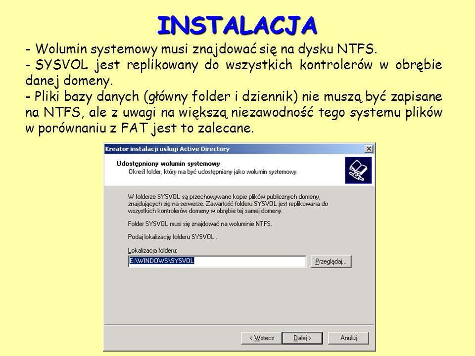 INSTALACJA Wolumin systemowy musi znajdować się na dysku NTFS.