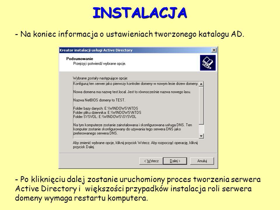 INSTALACJA - Na koniec informacja o ustawieniach tworzonego katalogu AD.