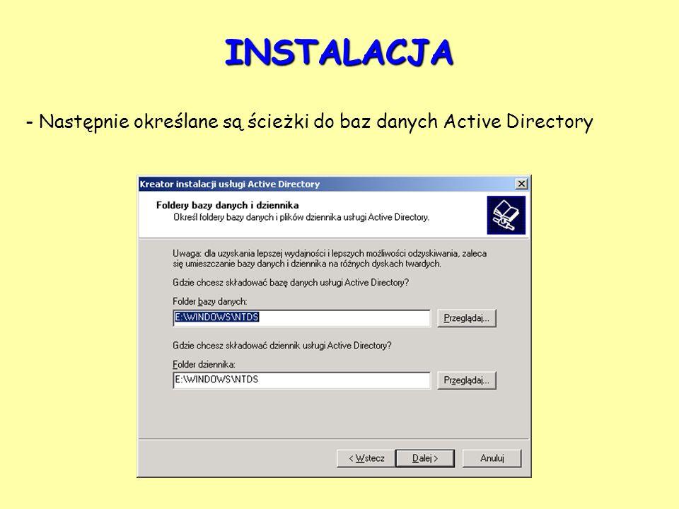 INSTALACJA Następnie określane są ścieżki do baz danych Active Directory