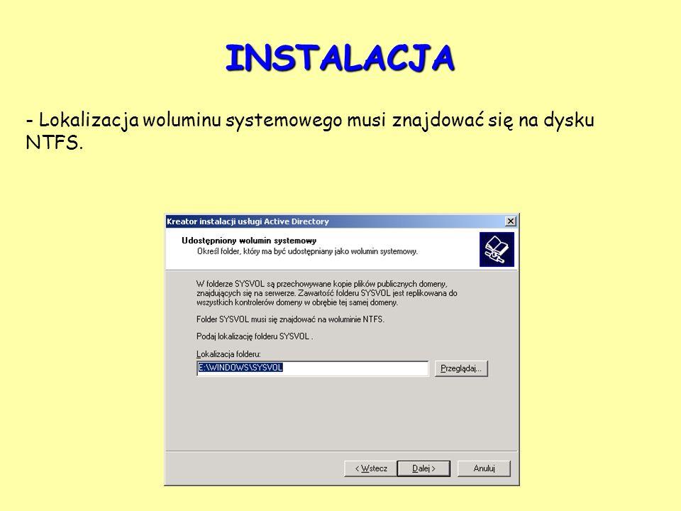 INSTALACJA Lokalizacja woluminu systemowego musi znajdować się na dysku NTFS.
