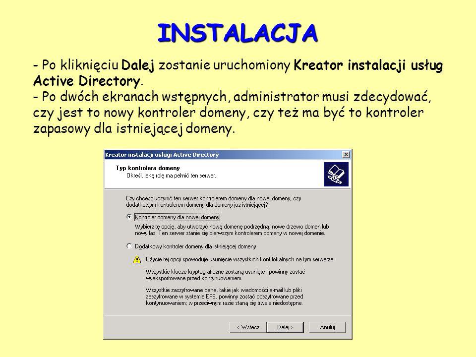 INSTALACJA- Po kliknięciu Dalej zostanie uruchomiony Kreator instalacji usług Active Directory.