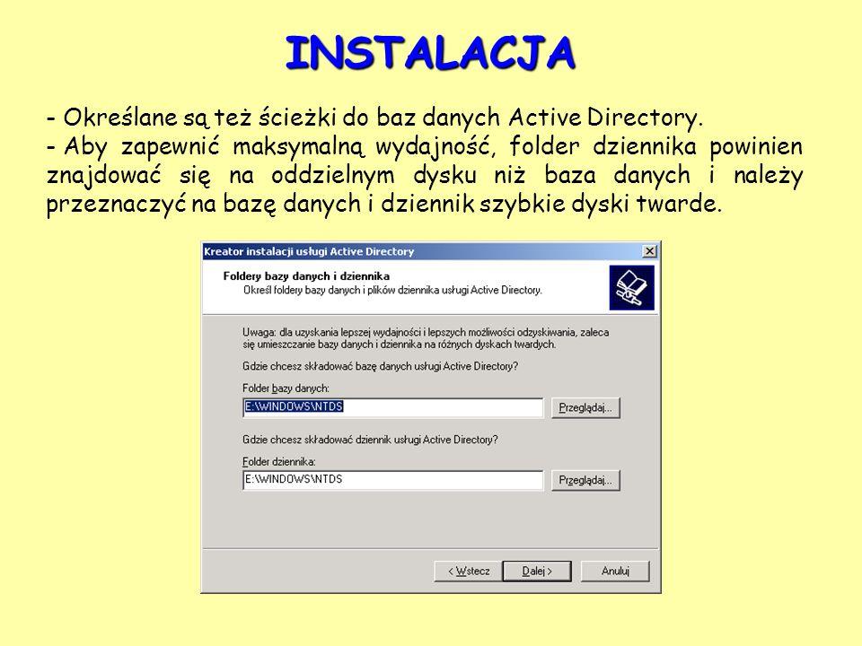 INSTALACJA Określane są też ścieżki do baz danych Active Directory.