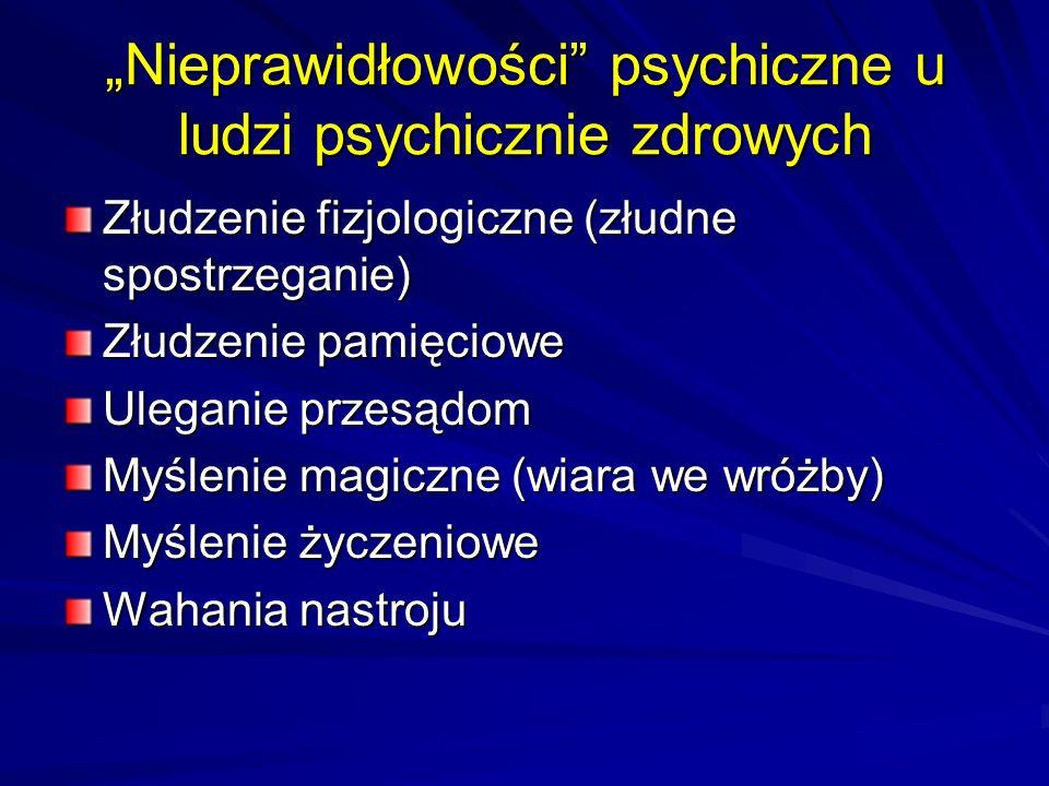 """""""Nieprawidłowości psychiczne u ludzi psychicznie zdrowych"""