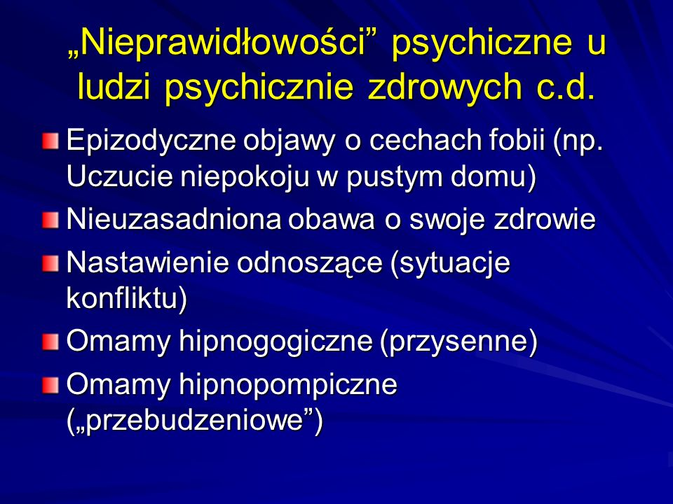 """""""Nieprawidłowości psychiczne u ludzi psychicznie zdrowych c.d."""