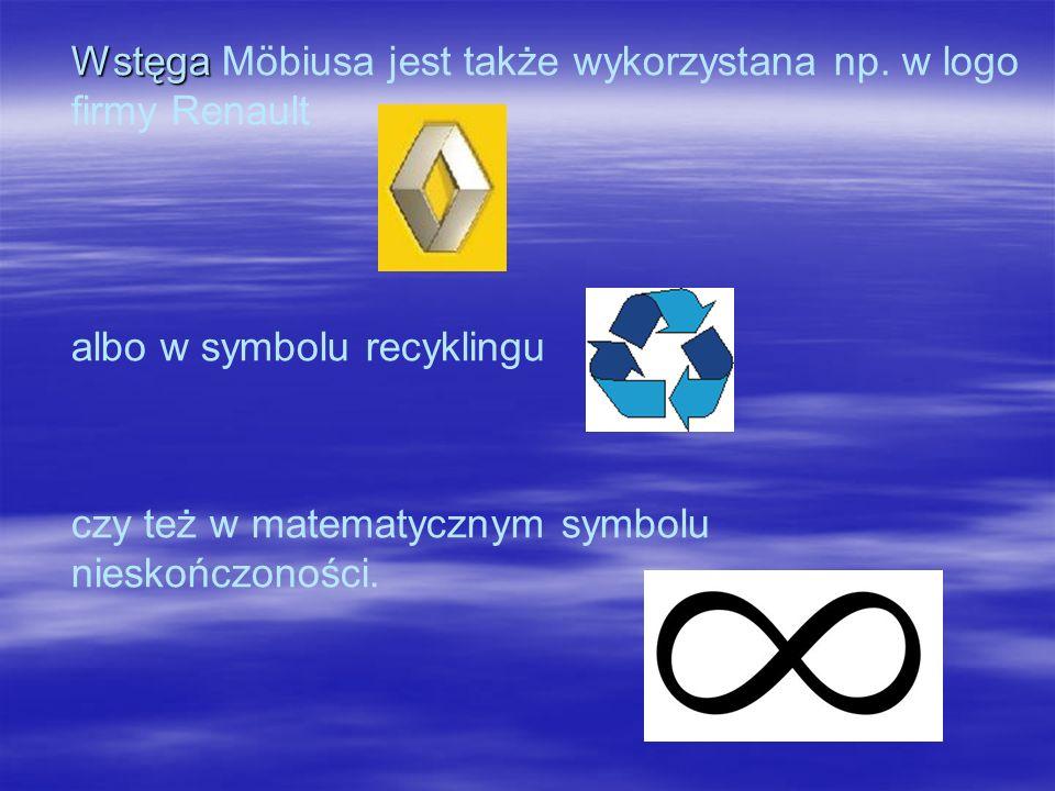Wstęga Möbiusa jest także wykorzystana np. w logo firmy Renault