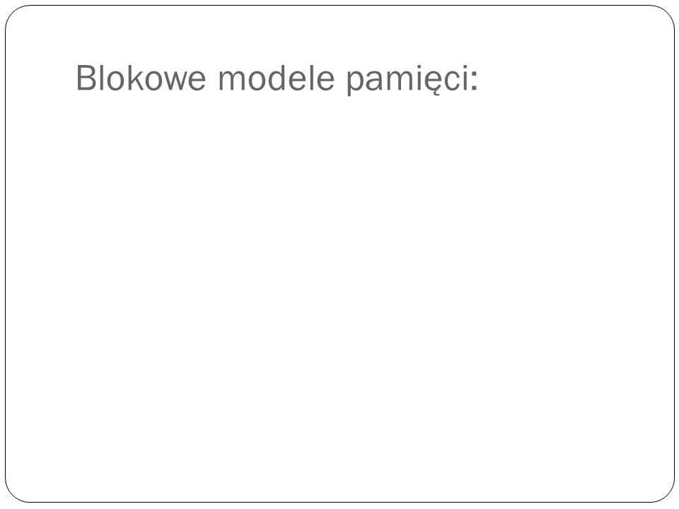 Blokowe modele pamięci:
