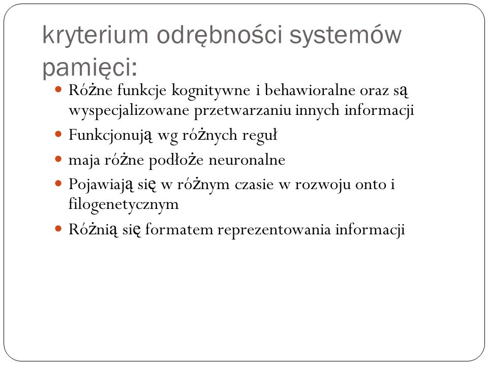 kryterium odrębności systemów pamięci: