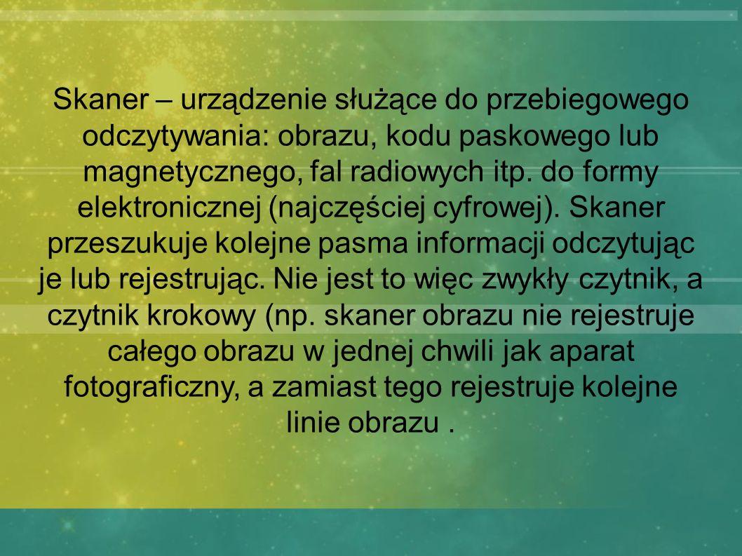 Skaner – urządzenie służące do przebiegowego odczytywania: obrazu, kodu paskowego lub magnetycznego, fal radiowych itp.