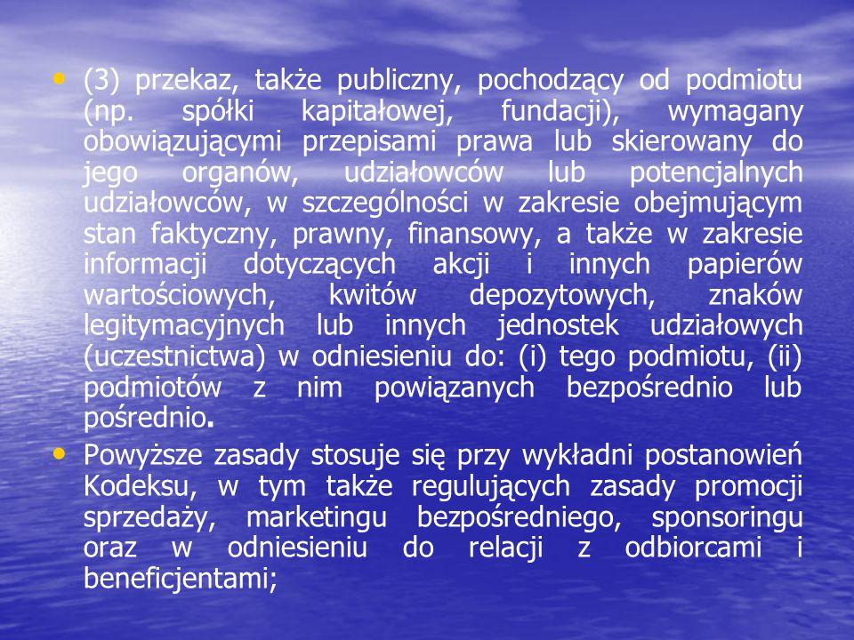 (3) przekaz, także publiczny, pochodzący od podmiotu (np