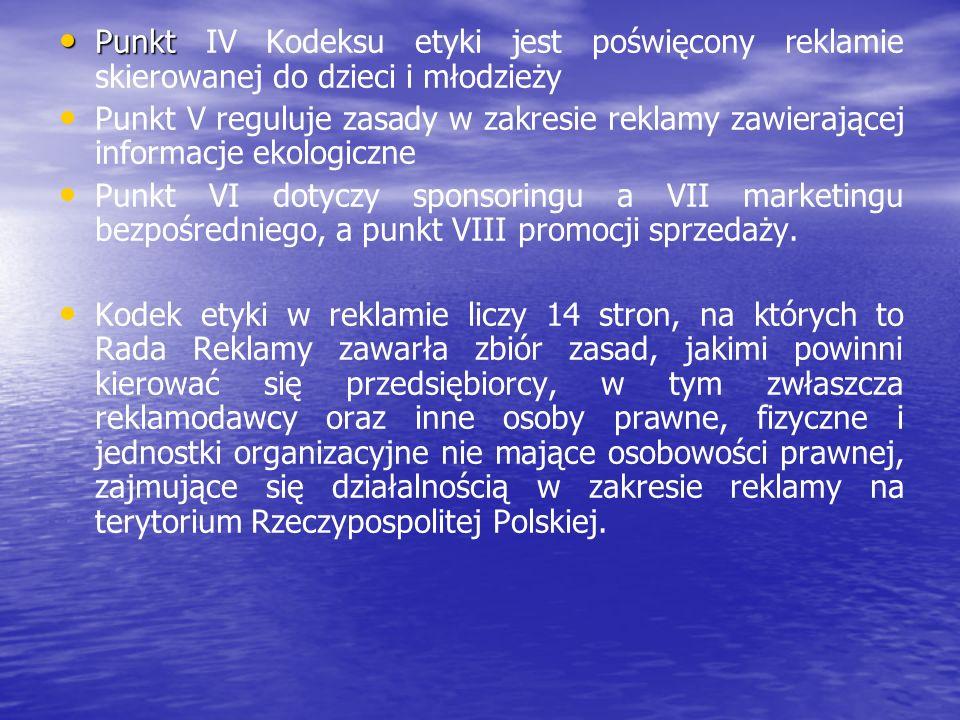 Punkt IV Kodeksu etyki jest poświęcony reklamie skierowanej do dzieci i młodzieży