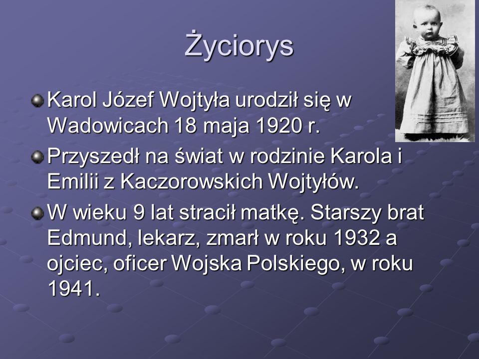 Życiorys Karol Józef Wojtyła urodził się w Wadowicach 18 maja 1920 r.