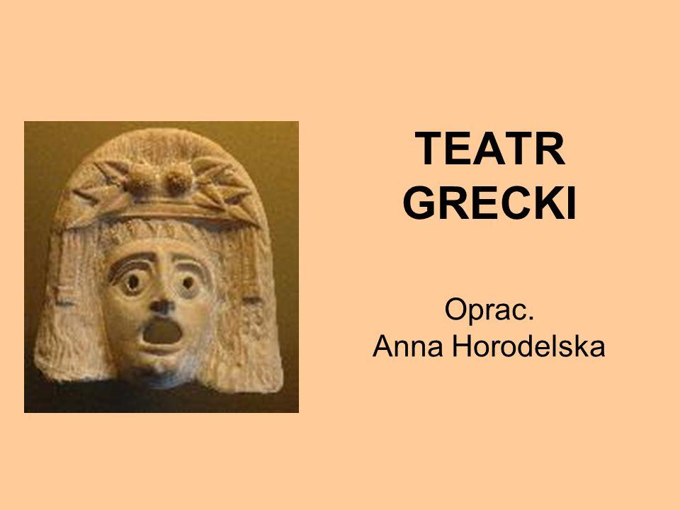 TEATR GRECKI Oprac. Anna Horodelska
