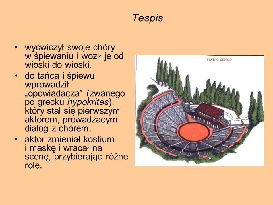 Tespis wyćwiczył swoje chóry w śpiewaniu i woził je od wioski do wioski.