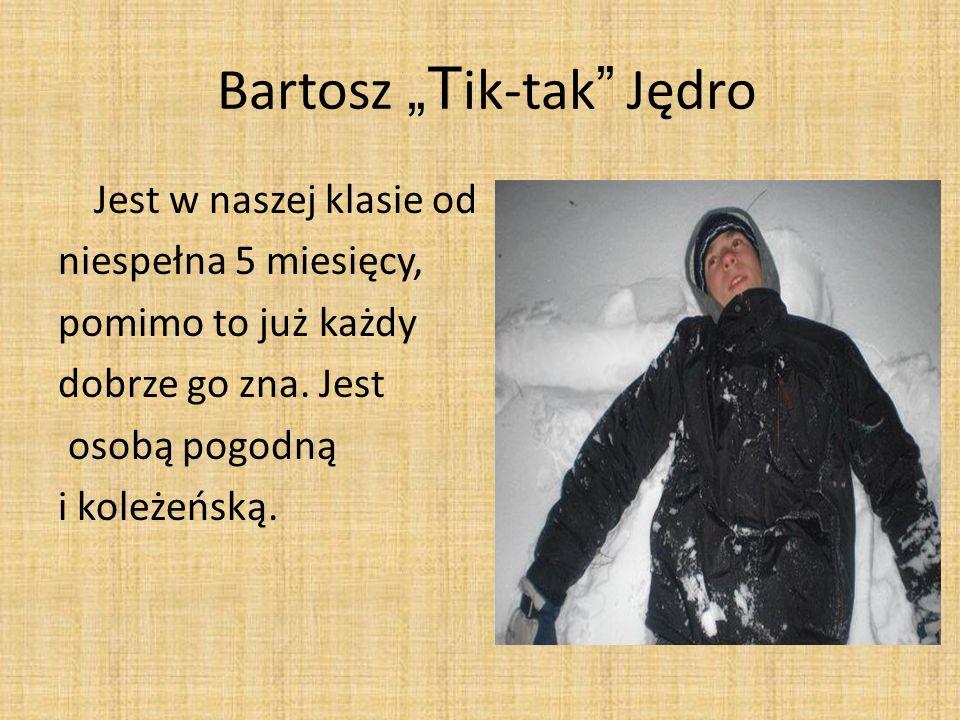 "Bartosz ""Tik-tak Jędro"