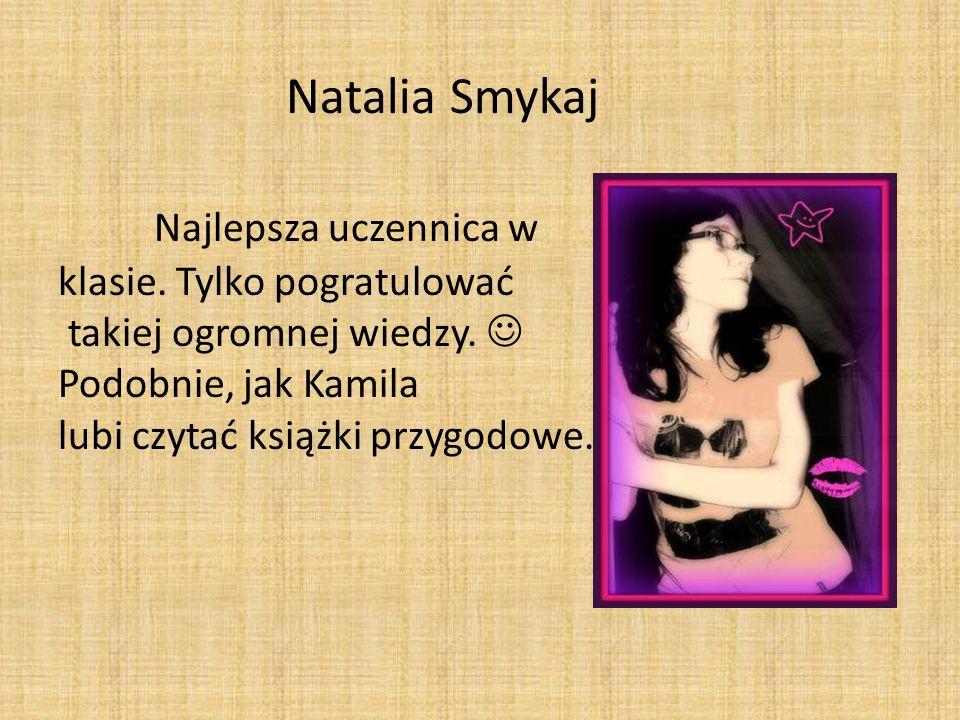 Natalia Smykaj. Najlepsza uczennica w klasie