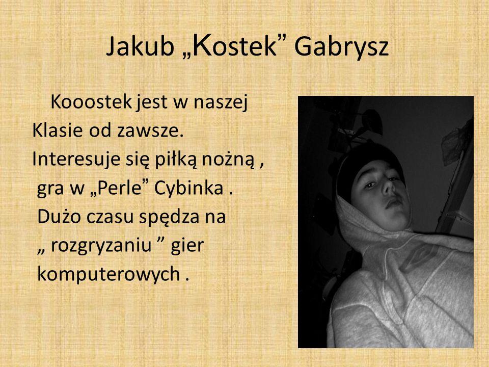 """Jakub """"Kostek Gabrysz"""