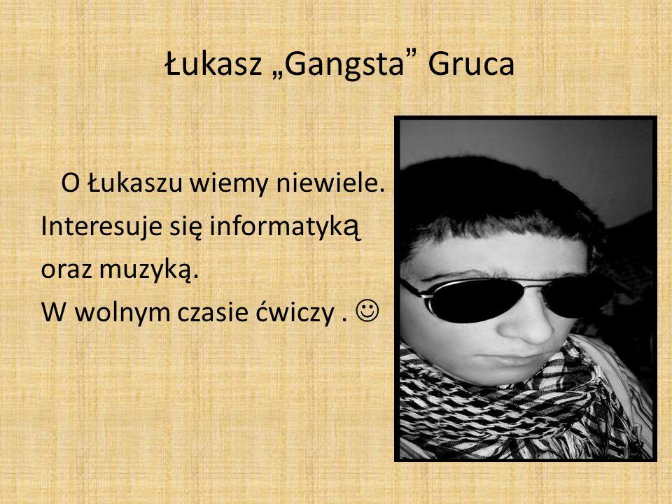 "Łukasz ""Gangsta Gruca"