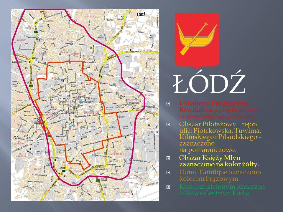 ŁÓDŹ Lokalnym Programem Rewitalizacji objęto obszar zaznaczony na czerwono.