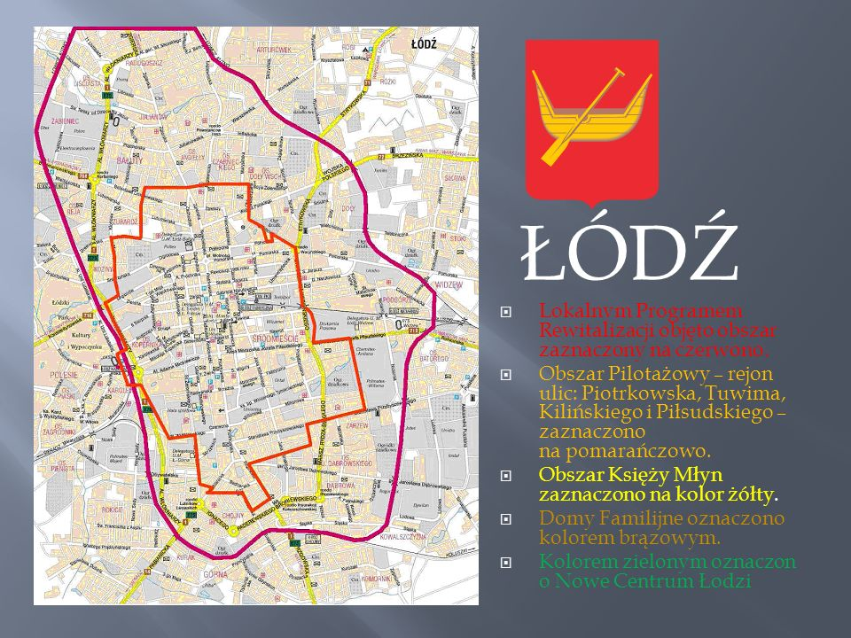 ŁÓDŹLokalnym Programem Rewitalizacji objęto obszar zaznaczony na czerwono.