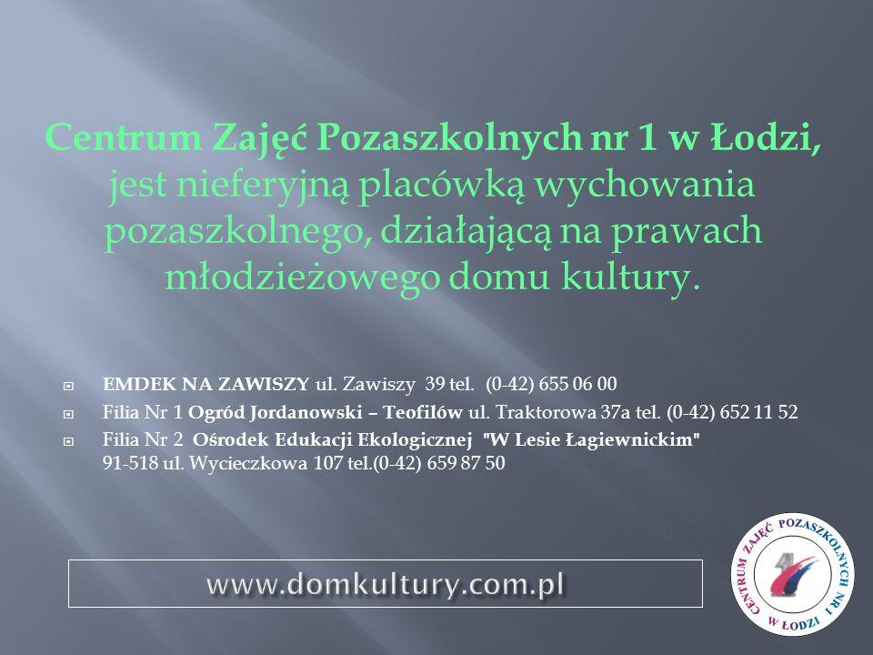 Centrum Zajęć Pozaszkolnych nr 1 w Łodzi, jest nieferyjną placówką wychowania pozaszkolnego, działającą na prawach młodzieżowego domu kultury.