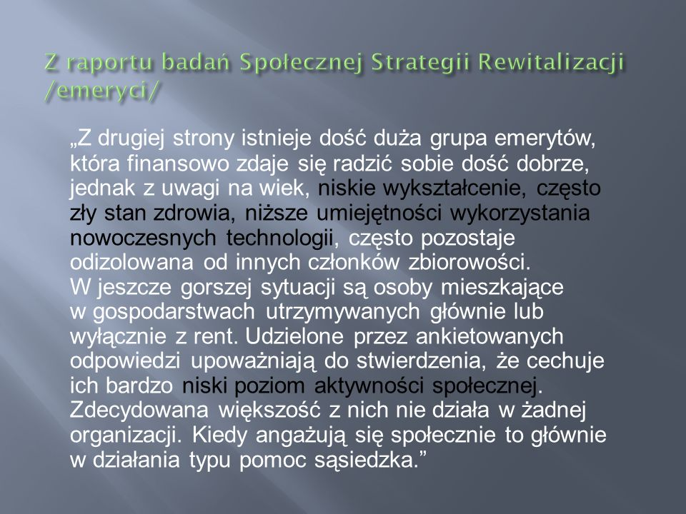 Z raportu badań Społecznej Strategii Rewitalizacji /emeryci/