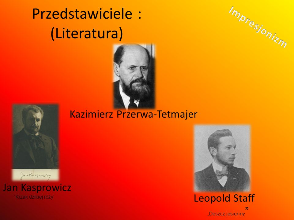 Przedstawiciele : (Literatura)