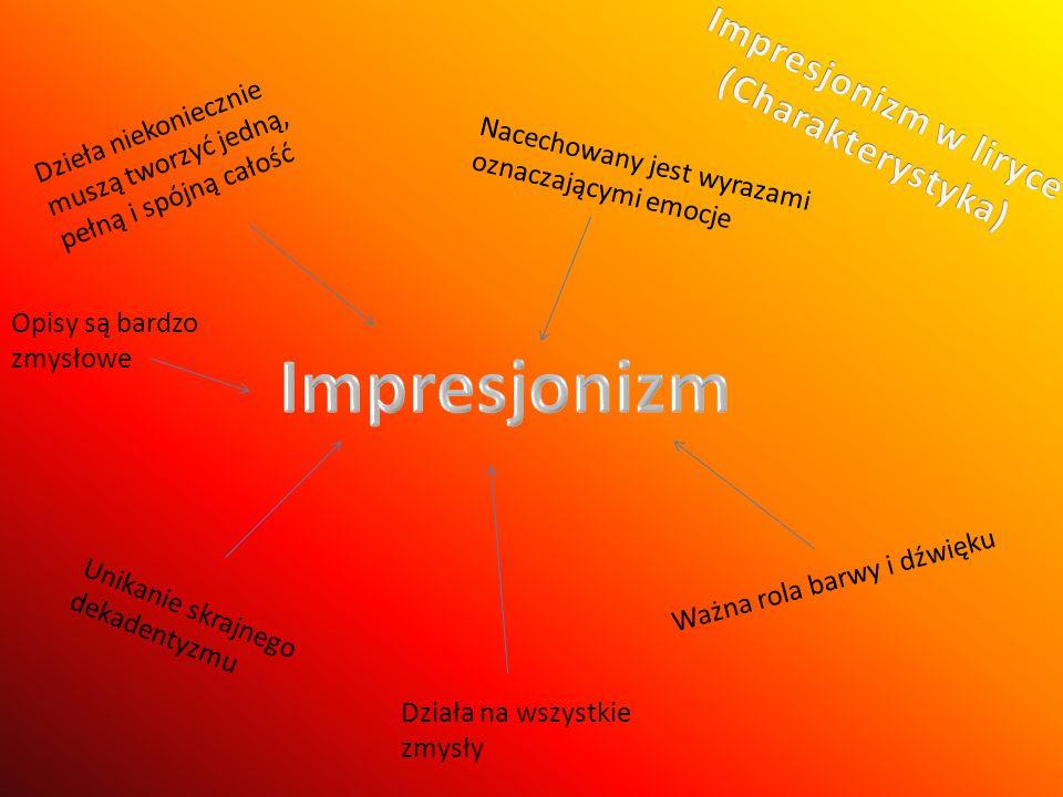 Impresjonizm Impresjonizm w liryce (Charakterystyka)