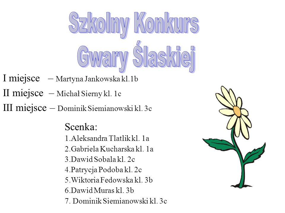 Szkolny Konkurs Gwary Ślaskiej I miejsce – Martyna Jankowska kl.1b