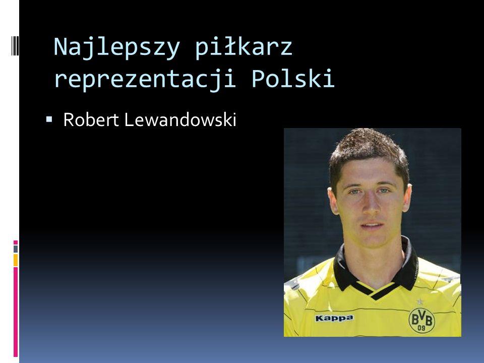Najlepszy piłkarz reprezentacji Polski