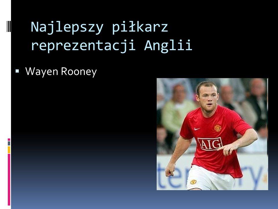 Najlepszy piłkarz reprezentacji Anglii