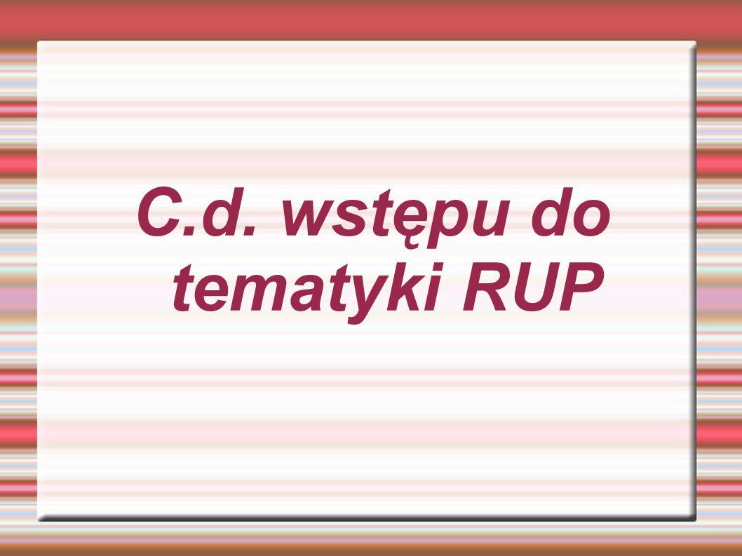 C.d. wstępu do tematyki RUP