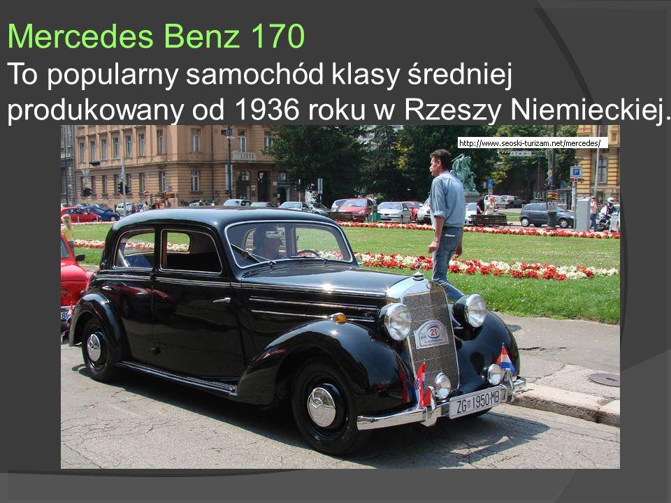 Mercedes Benz 170 To popularny samochód klasy średniej produkowany od 1936 roku w Rzeszy Niemieckiej.