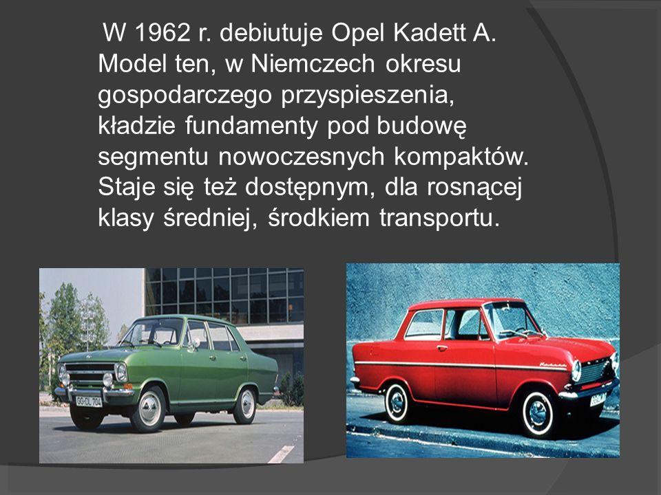 W 1962 r. debiutuje Opel Kadett A