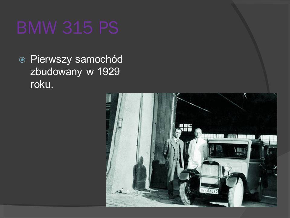 BMW 315 PS Pierwszy samochód zbudowany w 1929 roku.