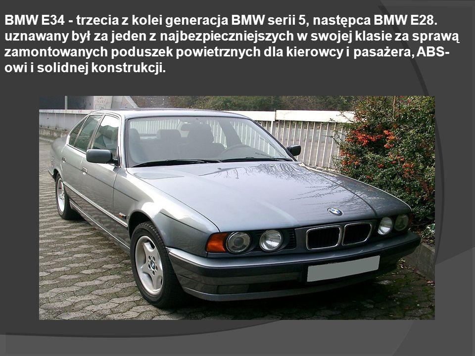 BMW E34 - trzecia z kolei generacja BMW serii 5, następca BMW E28