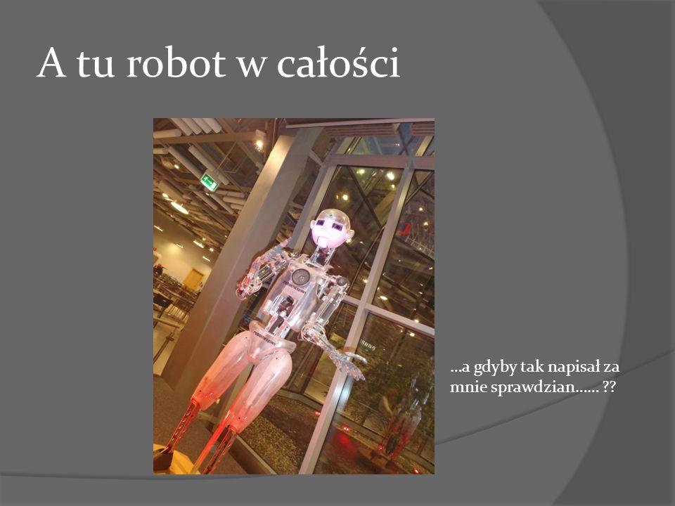 A tu robot w całości …a gdyby tak napisał za mnie sprawdzian……