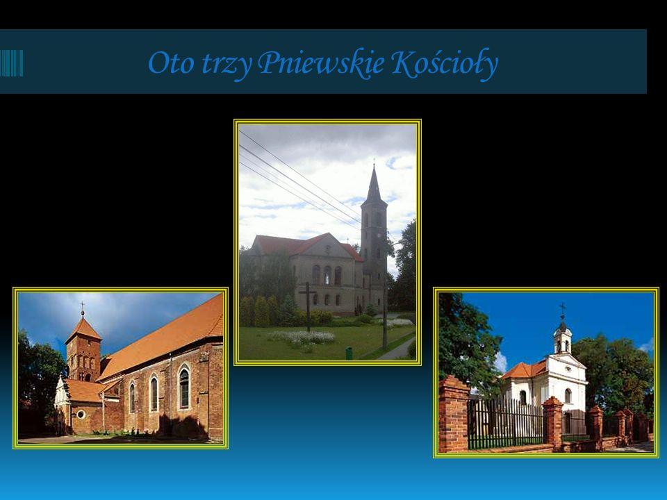 Oto trzy Pniewskie Kościoły