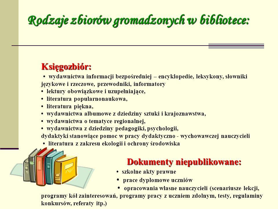 Rodzaje zbiorów gromadzonych w bibliotece: