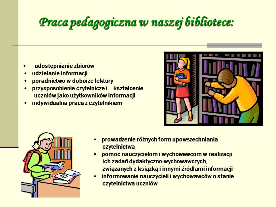 Praca pedagogiczna w naszej bibliotece: