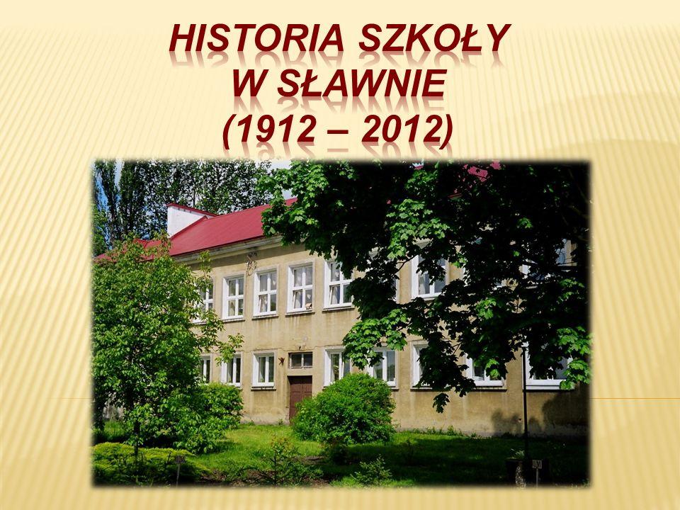 HISTORIA SZKOŁY W SŁAWNIE (1912 – 2012)
