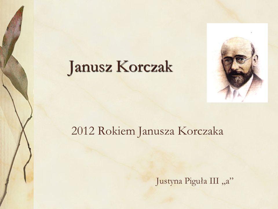 "2012 Rokiem Janusza Korczaka Justyna Piguła III ""a"