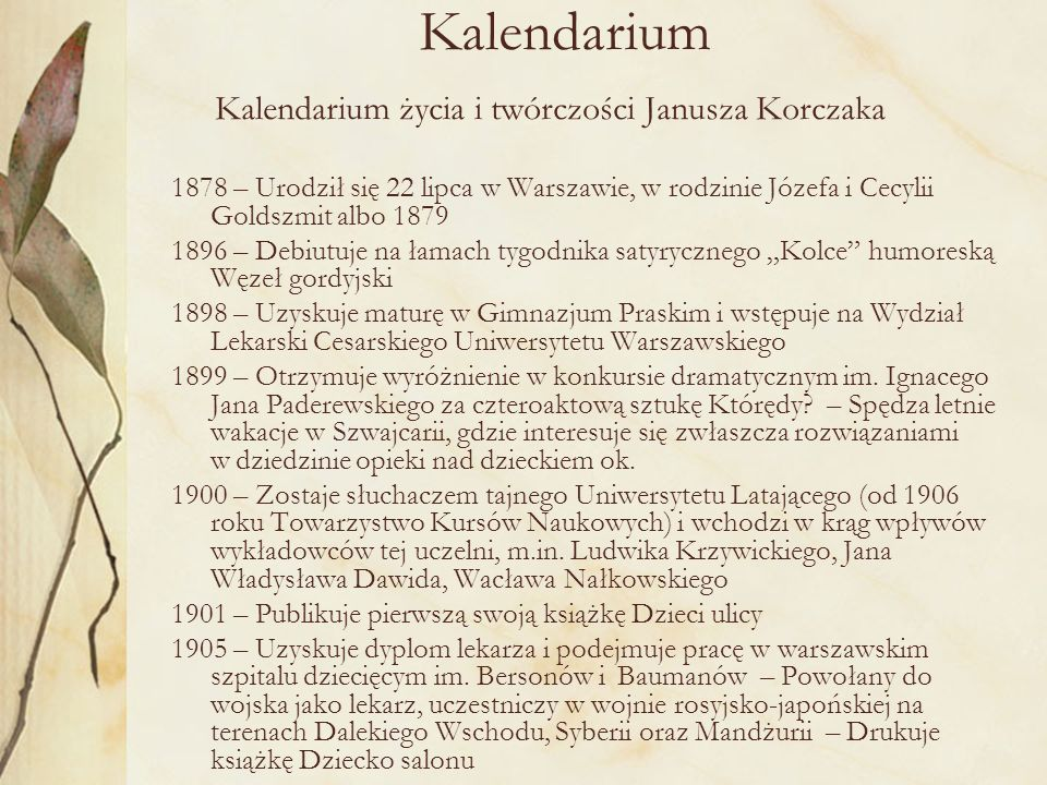 Kalendarium Kalendarium życia i twórczości Janusza Korczaka