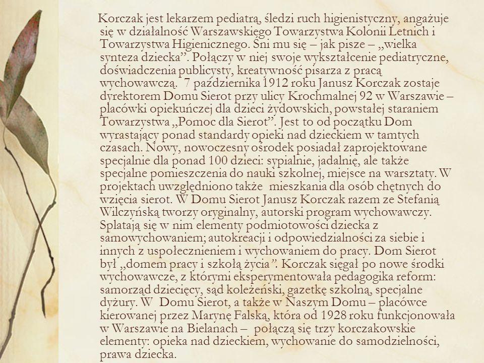Korczak jest lekarzem pediatrą, śledzi ruch higienistyczny, angażuje się w działalność Warszawskiego Towarzystwa Kolonii Letnich i Towarzystwa Higienicznego.