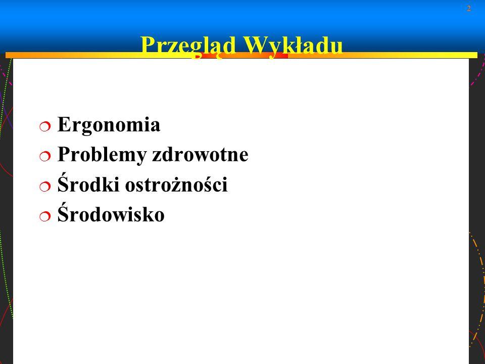 Przegląd Wykładu Ergonomia Problemy zdrowotne Środki ostrożności