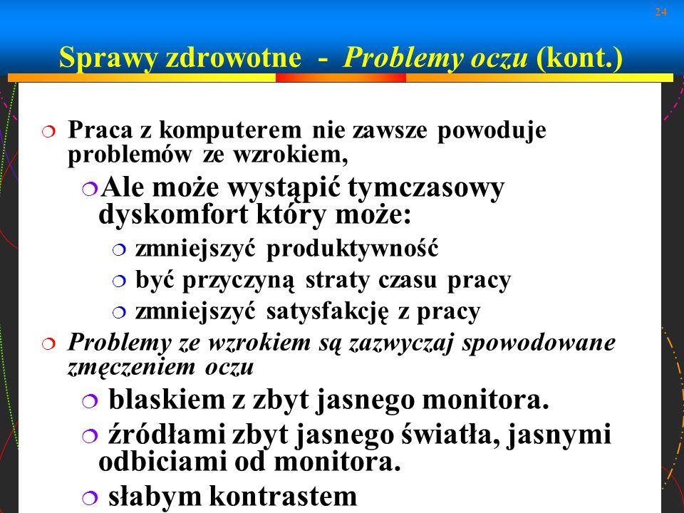 Sprawy zdrowotne - Problemy oczu (kont.)